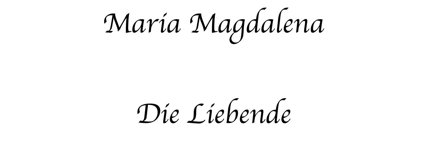 Schrift Maria Magdalena Die Liebende
